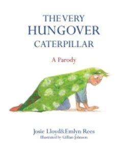 The Very Hungover Caterpillar