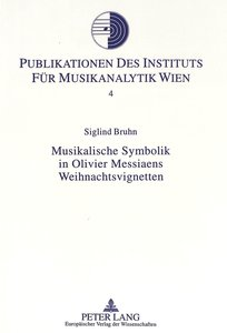 Musikalische Symbolik in Olivier Messiaens Weihnachtsvignetten