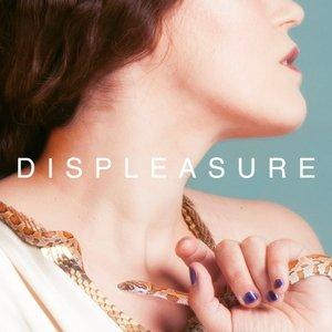 Displeasure (Gatefold LP)