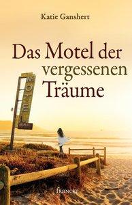 Das Motel der vergessenen Träume