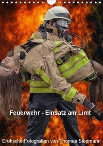Feuerwehr - Einsatz am Limit (Wandkalender 2019 DIN A4 hoch)