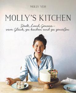 Molly\'s Kitchen - Stadt, Land, Genuss - vom Glück zu kochen un