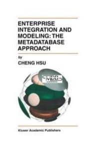 Enterprise Integration and Modeling: The Metadatabase Approach