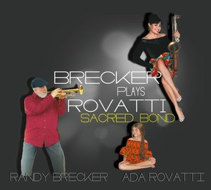 Brecker Plays Rovatti-A Sacred Bond