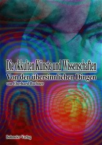 Die okkulten Künste und Wissenschaften