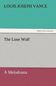 The Lone Wolf A Melodrama