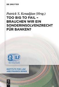 Too Big To Fail - Brauchen wir ein Sonderinsolvenzrecht für Bank