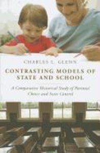 Contrasting Models of State and School: A Comparative Historical