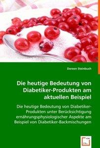 Die heutige Bedeutungvon Diabetiker-Produkten am aktuellen Beisp