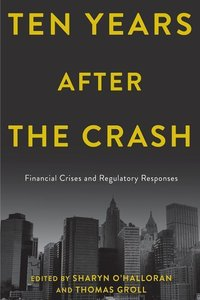 Ten Years After the Crash: Financial Crises and Regulatory Respo