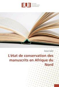 L\'état de conservation des manuscrits en Afrique du Nord