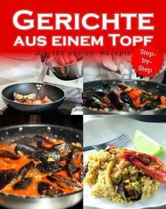Gerichte aus einem Topf - 100 beste Reepte