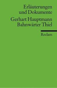 Bahnwärter Thiel. Erläuterungen und Dokumente