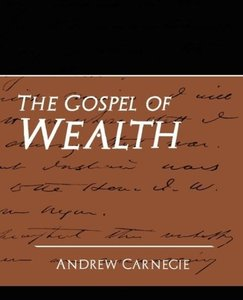 The Gospel of Wealth (New Edition)