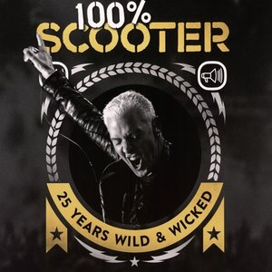 100% Scooter-25 Years Wild &Wicked(Limited Deluxe Box)