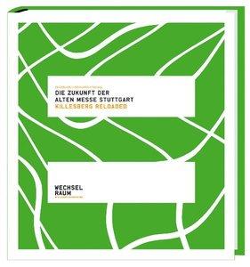 Wechselraum, Die Zukunft der Alten Messe Stuttgart