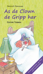 As de Clown de Gripp harr / Als der Clown die Grippe hatte