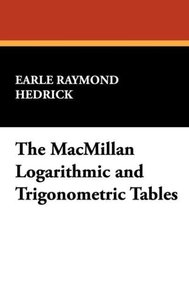 The MacMillan Logarithmic and Trigonometric Tables