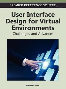 User Interface Design for Virtual Environments: Challenges and A