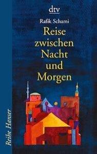 Schami, R: Reise zw. Nacht/Morgen