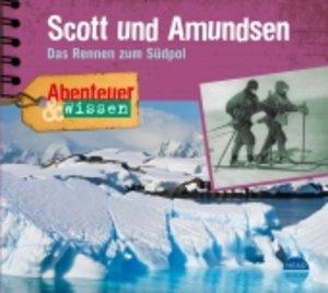 Abenteuer & Wissen. Scott und Amundsen