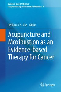 Acupuncture and Moxibustion as an Evidence-based Therapy for Can