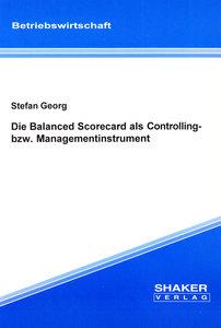 Die Balanced Scorecard als Controlling- bzw. Managementinstrumen