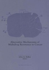 Alternative Mechanisms of Multidrug Resistance in Cancer