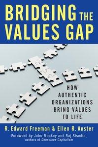Bridging the Values Gap: How Authentic Organizations Bring V