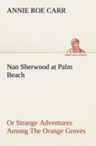 Nan Sherwood at Palm Beach Or Strange Adventures Among The Orang