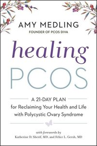 Healing Pcos: A 21-Day Plan for Reclaiming Your Health and Life