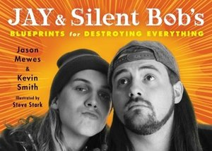 Jay and Silent Bob's Blueprints for Destroying Everything