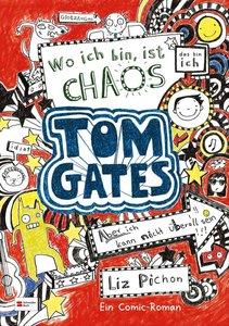 Tom Gates 01. Wo ich bin, ist Chaos - aber ich kann nicht überal