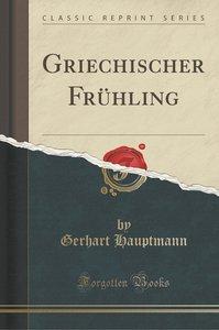 Griechischer Frühling (Classic Reprint)