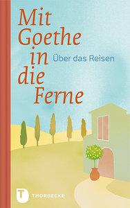 Mit Goethe in die Ferne