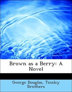 Brown as a Berry: A Novel