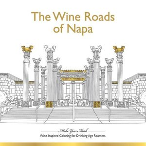 The Wine Roads of Napa: Wine-Inspired Coloring Book for Drinking