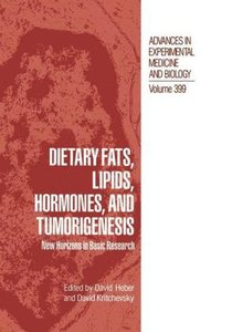 Dietary Fats, Lipids, Hormones, and Tumorigenesis