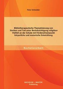 Bibliotherapeutische Thematisierung von Sterben und Tod unter Be