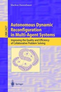 Autonomous Dynamic Reconfiguration in Multi-Agent Systems