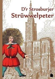 Struwwelpeter - Straßburger Mundart. D'r Strosburjer Strüwwelpet