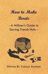 How to Make Berets - A Milliner's Guide to Sewing French Hats