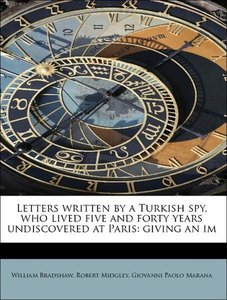 Letters written by a Turkish spy, who lived five and forty years