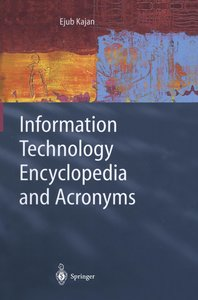 Information Technology Encyclopedia and Acronyms