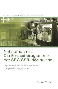 Nahaufnahme: Die Fernsehprogramme der SRG SSR idée suisse