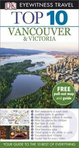 DK Eyewitness Top 10 Travel Guide: Vancouver & Victoria