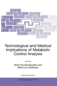 Technological and Medical Implications of Metabolic Control Anal
