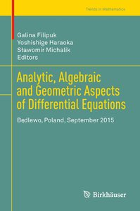 Analytic, Algebraic and Geometric Aspects of Differential Equati