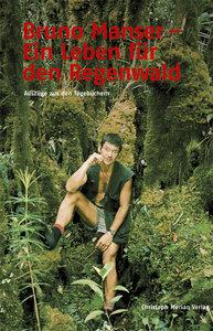Bruno Manser - Ein Leben für den Regenwald