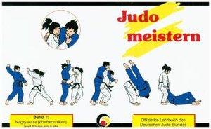 Judo meistern 1: Nage-waza und Nage-no-kata